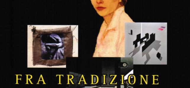 Fra Tradizione e Innovazione – Artisti italiani da non dimenticare