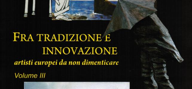 Fra Tradizione e Innovazione – Artisti europei da non dimenticare