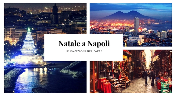 """""""NATALE A NAPOLI – LE EMOZIONI NELL' ARTE"""""""